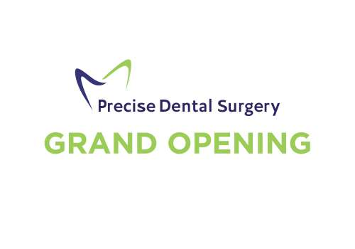 Precise Dental Surgery NOW OPEN!